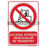 Accesul INTERZIS Vehiculelor de Transport