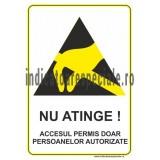 NU ATINGE ! Accesul permis doar persoanelor autorizate