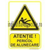 ATENTIE ! Pericol de Alunecare