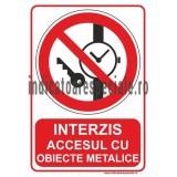 INTERZIS Accesul cu obiecte metalice