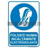Folositi NUMAI incaltaminte electroizolanta