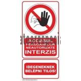 Accesul personalelor neautorizate INTERZIS, Bilingv